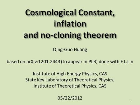 Qing-Guo Huang based on arXiv:1201.2443 (to appear in PLB) done with F.L.Lin Institute of High Energy Physics, CAS State Key Laboratory of Theoretical.