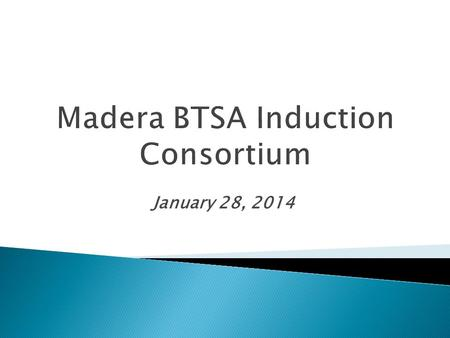 January 28, 2014.  112 Participating Teachers—up from 94  53 Support Providers  Program Assessment  New EL Standards.