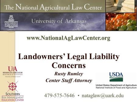 Landowners' Legal Liability Concerns Rusty Rumley Center Staff Attorney 479-575-7646