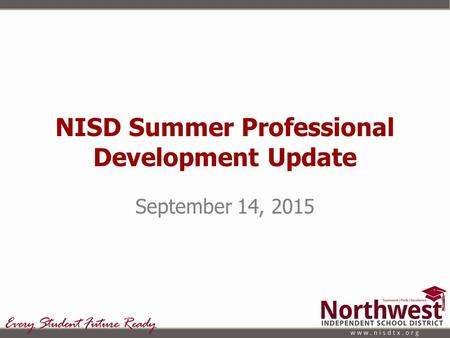 NISD Summer Professional Development Update September 14, 2015.