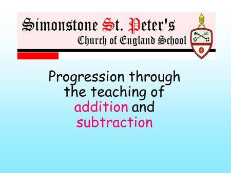 Progression through the teaching of addition and subtraction.