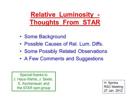 Relative Luminosity - Thoughts From STAR Some Background Possible Causes of Rel. Lum. Diffs. Some Possibly Related Observations A Few Comments and Suggestions.