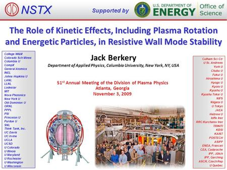 The Role of Kinetic Effects, Including Plasma Rotation and Energetic Particles, in Resistive Wall Mode Stability Jack Berkery Department of Applied Physics,