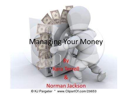 Managing Your Money By Kara Terrell & Norman Jackson.