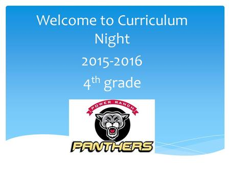 Welcome to Curriculum Night 2015-2016 4 th grade.