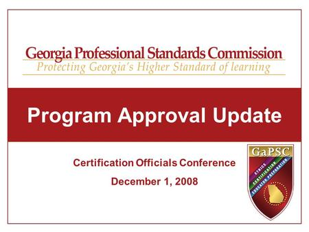 Program Approval Update Certification Officials Conference December 1, 2008.