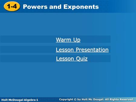 1-4 Powers and Exponents Warm Up Lesson Presentation Lesson Quiz
