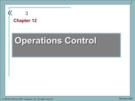 Part Chapter © 2009 The McGraw-Hill Companies, Inc. All rights reserved. 1 McGraw-Hill Operations Control 3 Chapter 12.