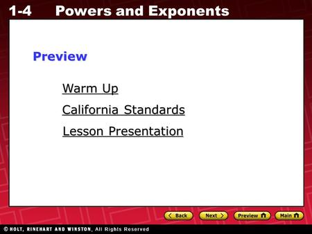 Powers and Exponents1-4 Warm Up Warm Up Lesson Presentation Lesson Presentation California Standards California StandardsPreview.