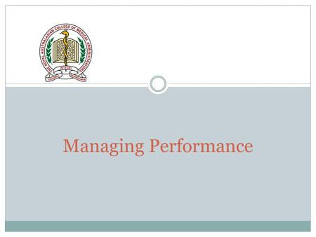 Managing Performance. Workshop outcomes, participants will: RACMA Partnering for Performance 2010 Understand benefits of appropriate performance management.