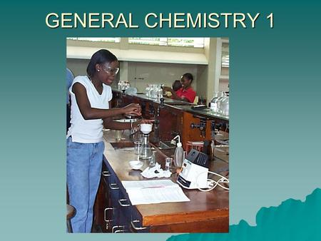 GENERAL CHEMISTRY 1. Chapter 1 Chemistry Definition – Study of structure and interaction of matter, including energy changes. Will discuss energy in.