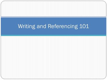 Writing and Referencing 101. Some APA basics Paraphrasing: * Disclaimer: examples are NOT from actual articles One solution to the issue is moving tables.