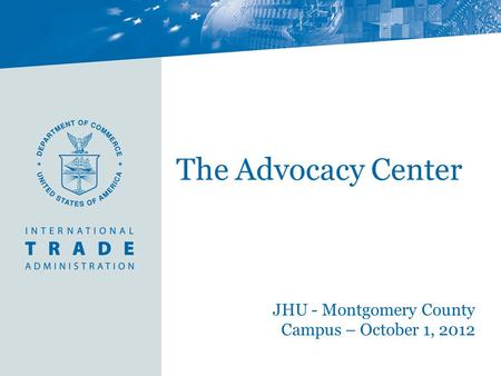 The Advocacy Center JHU - Montgomery County Campus – October 1, 2012.