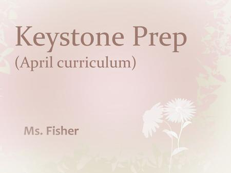 Keystone Prep (April curriculum). *Agenda* Teacher Station: Page 36 Practice and Problem Solving #'s 24-41 Independent Station: Worksheet 1.3 Worksheet.