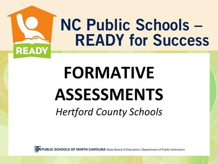 FORMATIVE ASSESSMENTS Hertford County Schools. Before We Begin… Visit: