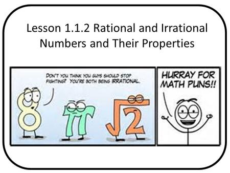Lesson Rational and Irrational Numbers and Their Properties