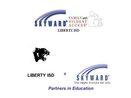 + Partners in Education LIBERTY ISD. Skyward, Inc. a leading administrative software provider, welcomes you to the original, PaC™ Family Access site.