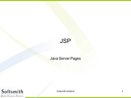 JSP Java Server Pages Softsmith Infotech.