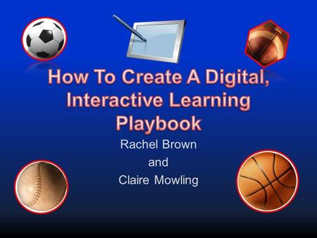 Rachel Brown and Claire Mowling. Apple I-PadApple I-Pad –(Provided by the Digital Education Collaborative) DemiBooks (Composer Pro)DemiBooks (Composer.