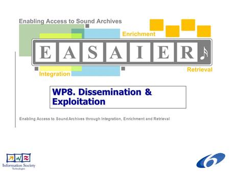 Enabling Access to Sound Archives through Integration, Enrichment and Retrieval WP8. Dissemination & Exploitation.