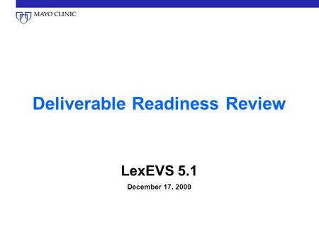 Deliverable Readiness Review LexEVS 5.1 December 17, 2009.