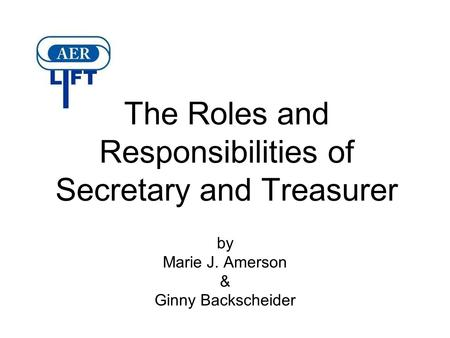 The Roles and Responsibilities of Secretary and Treasurer by Marie J. Amerson & Ginny Backscheider.