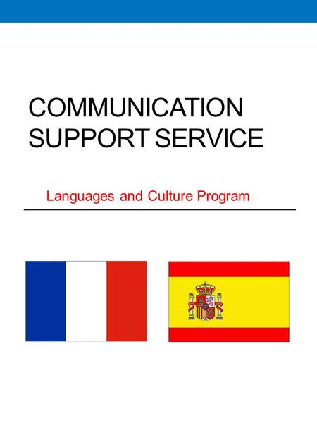 COMMUNICATION SUPPORT SERVICE Languages and Culture Program.
