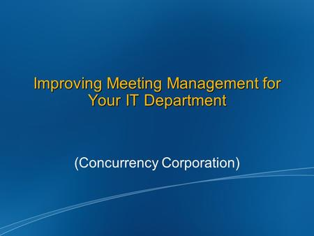 Improving Meeting Management for Your IT Department (Concurrency Corporation)