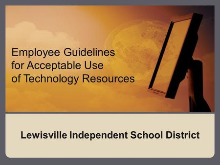 Employee Guidelines for Acceptable Use of Technology Resources.