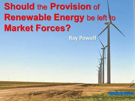 Should the Provision of Renewable Energy be left to Market Forces? To see more of our products visit our website at www.anforme.co.uk Ray Powell.