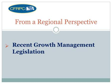  From a Regional Perspective Recent Growth Management Legislation.