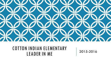 COTTON INDIAN ELEMENTARY LEADER IN ME 2015-2016. WHAT IS A TITLE 1 SCHOOL? Each year the Federal Government provides funding to schools that qualify based.