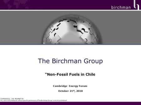 "CONFIDENTIAL AND PROPRIETARY Any use of this material without specific permission of The Birchman Group is strictly prohibited. The Birchman Group ""Non-Fossil."
