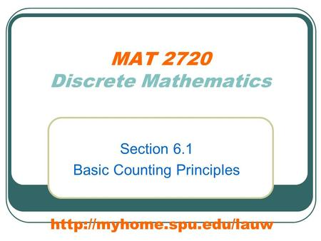 MAT 2720 Discrete Mathematics Section 6.1 Basic Counting Principles