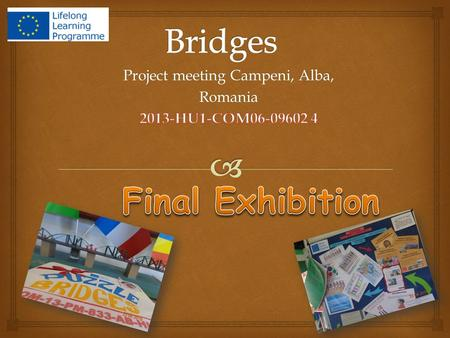   The final common product of our project was the final exhibition with all the products achieved during the project by all partners. As the exhibition.