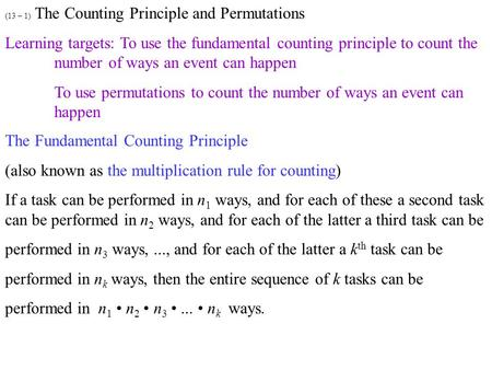 (13 – 1) The Counting Principle and Permutations Learning targets: To use the fundamental counting principle to count the number of ways an event can happen.