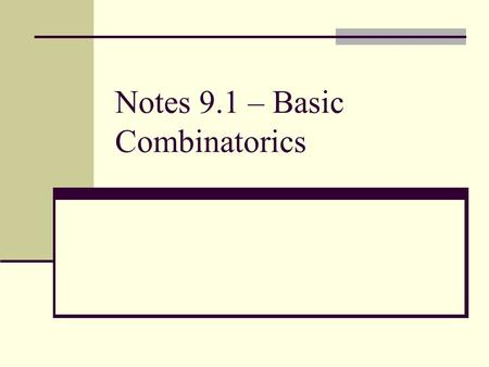 "Notes 9.1 – Basic Combinatorics. I. Types of Data 1.) Discrete Data – ""Countable""; how many? 2.) Continuous Data – ""uncountable""; measurements; you can."