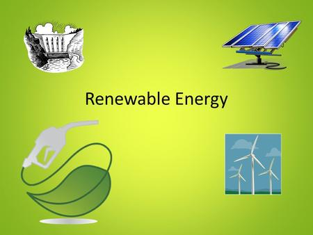 Renewable Energy. Warm Up As Review…What are some pros and cons of implementing solar power? Be ready to share out in 2 minutes.