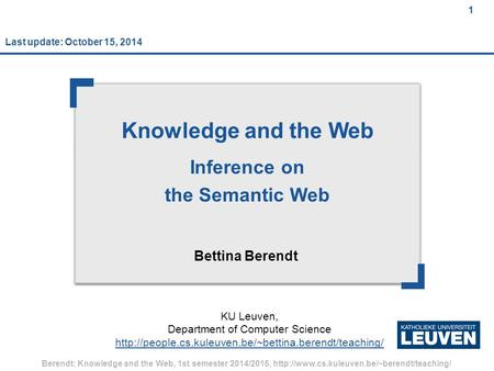 1 Berendt: Knowledge and the Web, 1st semester 2014/2015,  1 Knowledge and the Web Inference on the Semantic.
