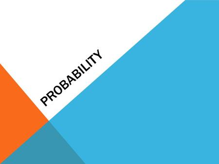 PROBABILITY. FACTORIALS, PERMUTATIONS AND COMBINATIONS.