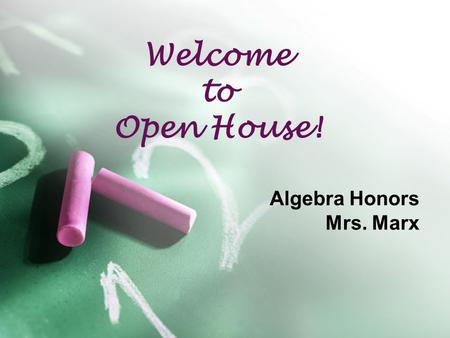 Welcome to Open House! Algebra Honors Mrs. Marx. Introduction – Janet Marx Have taught 23 years in the VBCPS system. Product of Virginia Beach Schools.