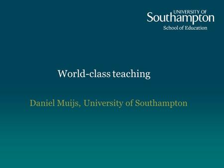 Daniel Muijs, University of Southampton