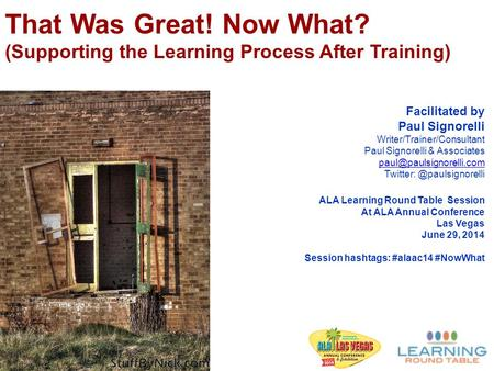 Facilitated by Paul Signorelli Writer/Trainer/Consultant Paul Signorelli & Associates ALA Learning Round.
