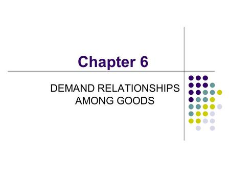 DEMAND RELATIONSHIPS AMONG GOODS