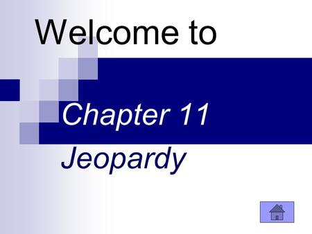 Welcome to Chapter 11 Jeopardy. $100 $200 $300 $400 $100 $200 $300 $400 Net Gain or Loss Integers Coordinate Grids Transformations.