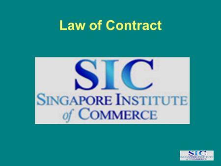 1 Law of Contract. 2 LAW OF CONTRACT What is a Contract? 1)A contract is an Agreement 2) Giving rise to Obligations 3) Enforced or recognised by the Law.