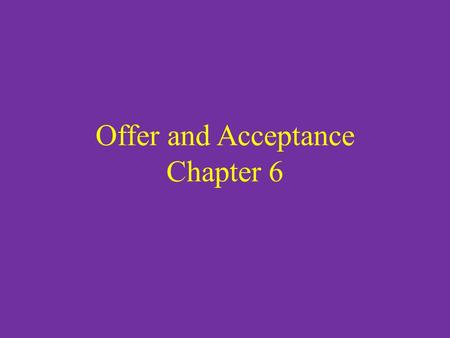 Offer and Acceptance Chapter 6. Because of its limited resources the court system is very selective in what it will enforce. Criminal laws and laws allowing.