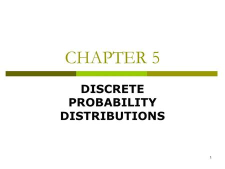CHAPTER 5 DISCRETE PROBABILITY DISTRIBUTIONS 1. 5.3 THE BINOMIAL PROBABILITY DISTRIBUTION Suppose we want to find the probability that head will turn.