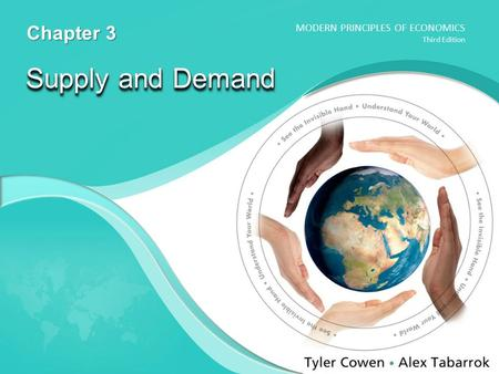 MODERN PRINCIPLES OF ECONOMICS Third Edition Supply and Demand Chapter 3.