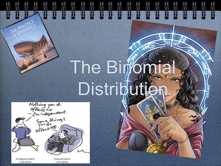 The Binomial Distribution. Binomial Experiment.